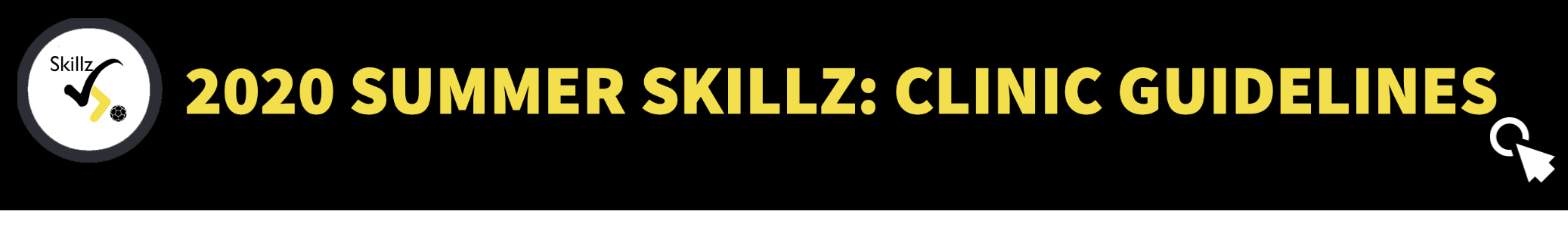 2020 Summer Skillz: Clinic Guidelines